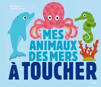 Couverture «Mes animaux des mers à toucher»