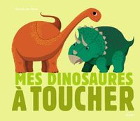 Cover of «Mes dinosaures à toucher»