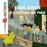 Cover of «Pipi, caca et crottes de nez»