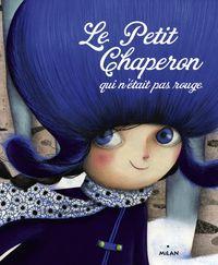Couverture «Le Petit Chaperon qui n'était pas rouge»