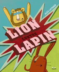Couverture « Lion contre Lapin »