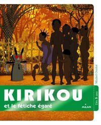 Couverture «Kirikou et le fétiche égaré»