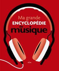 Couverture «Ma grande encyclopédie de musique»
