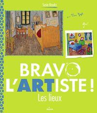 Couverture «Bravo l'artiste ! Les lieux»