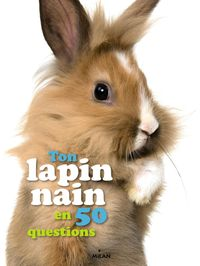Couverture «Ton lapin nain en 50 questions»