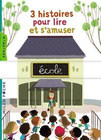 Couverture «3 histoires pour lire et s'amuser – École»