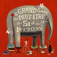 Cover of «Le grand livre des peut-être, des si et des pourquoi»