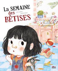 Cover of «La semaine des bêtises»