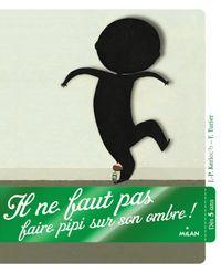 Cover of «Il ne faut pas faire pipi sur son ombre !»