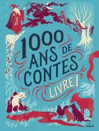 Couverture «Mille ans de contes Livre 1»