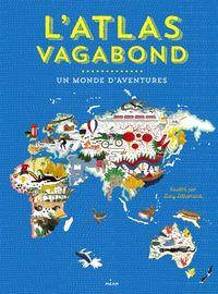 Couverture «L'atlas vagabond, un monde d'aventures»