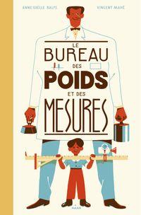 Couverture «Le bureau des poids et des mesures»