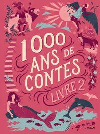 Couverture «Mille ans de contes Livre 2»