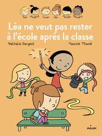 Couverture «Les Inséparables – Léa ne veut pas rester à l'école après la classe»