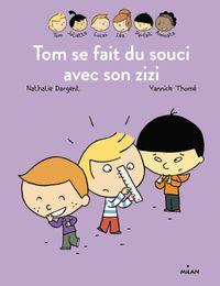 Couverture «Les Inséparables -Tom se fait du souci avec son zizi»