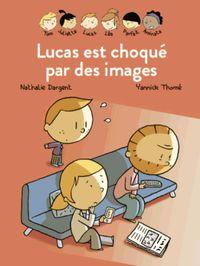 Couverture «Les Inséparables – Lucas est choqué par des images»
