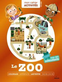 Cover of «Mon cahier d'activités – Le zoo»