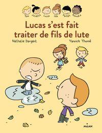 Cover of «Les Inséparables – Lucas s'est fait traiter de fils de lute»
