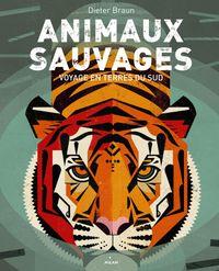 Couverture «Animaux sauvages, voyages en terres du Sud»
