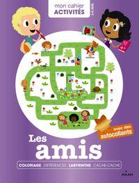 Cover of «Mon cahier d'activités – Les amis»