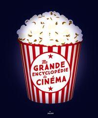Couverture «Ma grande encyclopédie du cinéma»
