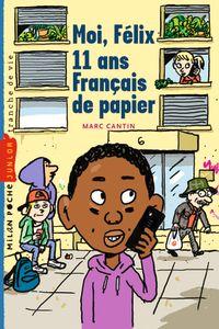 Couverture «Moi, Félix, 11 ans, français de papiers»