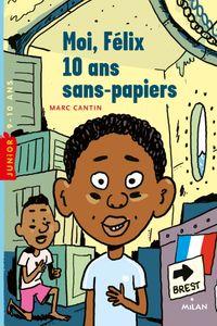 Couverture «Moi, Félix, 10 ans, sans-papiers»