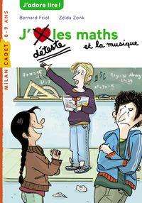 Couverture «J'aime / Je déteste les maths et la musique»