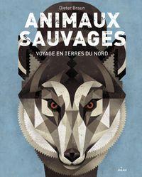 Couverture «Animaux sauvages, voyages en terres du Nord»