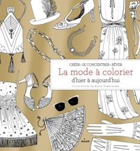 Couverture «La mode à colorier d'hier à aujourd'hui»
