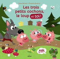 Couverture «Les trois petits cochons, le loup et toi!»
