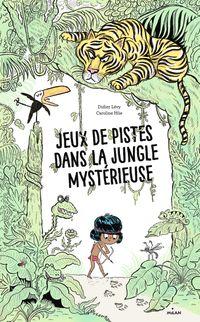 Cover of «Jeux de pistes dans la jungle mystérieuse»