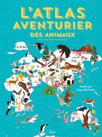 Couverture «L'atlas aventurier des animaux»