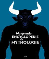 Couverture «Ma grande encyclopédie de mythologie»