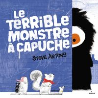 Couverture « Le terrible monstre à capuche »