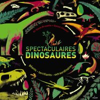 Couverture « Spectaculaires dinosaures »