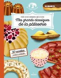 Couverture «Mes grands classiques de la pâtisserie»