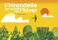 Cover of «L'hirondelle qui voulait voir l'hiver»