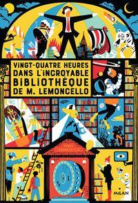 Couverture «Vingt-quatre heures dans l'incroyable bibliothèque de M. Lemoncello»