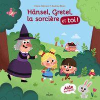 Couverture «Hänsel, Gretel, la sorcière et toi!»