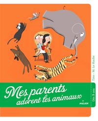 Couverture « Mes parents adorent les animaux »
