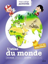 Couverture «Mon cahier d'activités – L'atlas du monde»