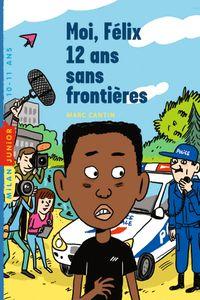 Couverture «Moi, Félix, 12 ans, sans frontière»