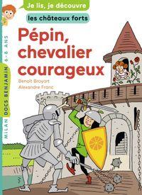 Couverture «Pépin, chevalier courageux»
