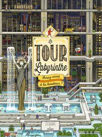 Couverture «La Tour Labyrinthe : serez-vous à la hauteur ?»