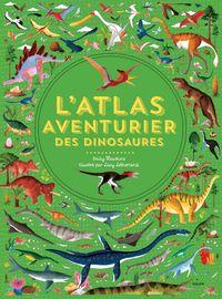 Couverture «L'Atlas aventurier des dinosaures»