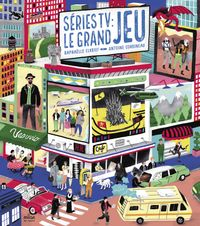Cover of « Séries TV : le grand jeu »