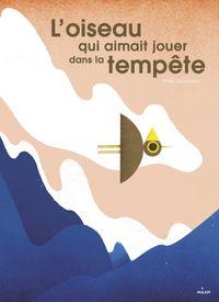 Cover of «L'oiseau qui aimait jouer dans la tempête»