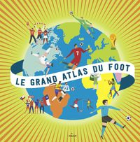 Couverture « Le grand atlas du foot »