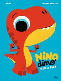 Couverture «Nino Dino – Peur de rien!»
